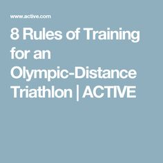 8 Rules of Training for an Olympic-Distance Triathlon | ACTIVE