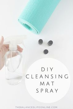 DIY Mat Cleaner: 3/4 cup distilled water 1/4 cup alcohol-free witch hazel 5 drops lavender oil 3 drops peppermint oil 3 drops tea tree oil