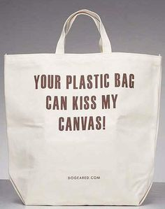(for me at least) it always seems that when I need to use one of my reusable bags, I don't have one handy. Shopping Bag Design, Shopping Bags, Bag Quotes, Diy Tote Bag, Printed Bags, Reusable Bags, Cotton Bag, Cloth Bags, Rogue Wave