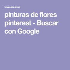 pinturas de flores pinterest - Buscar con Google