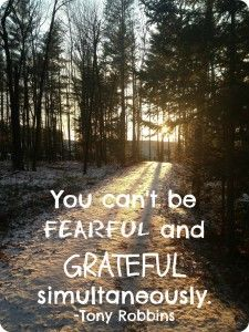 you can't feel fearful and grateful at the same time - tony robbins #motivation #justdoit #strength www.amplifiedgood.com