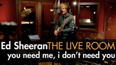 "Ed Sheeran - ""You Need Me, I Don't Need You"" captured in The Live Room Ed Sheeran is a fucking GENIUS"