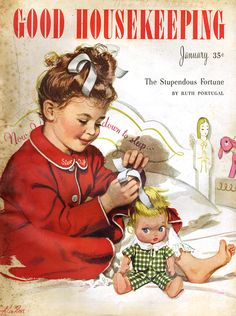 girl fixing her doll's hair, Good Housekeeping Magazine, January 1947 Vintage Children's Books, Vintage Dolls, Vintage Postcards, Vintage Advertisements, Vintage Ads, Vintage Prints, Advertising Signs, Old Magazines, Vintage Magazines