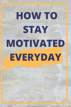 If you want motivation to keep going but are struggling, click to find out how you can stay motivated everyday. #howtostaymotivated #waystostaymotivated #tipstostaymotivated #staymotivatedinlife