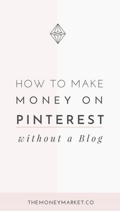 Did you know you can make money on Pinterest without a blog? Thanks to affiliate marketing, you can earn money on Pinterest just by sharing the products you love. In this post, I share a step-by-step guide that shows you exactly how to make money on Pinterest without a blog. #pinterest #pinterestmarketing #blog #blogging #affiliatemarketing | TheMoneyMarket.co