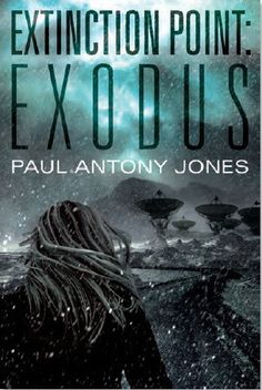 Exodus by Paul Antony Jones. second in series. great second installment & there was a good bit that kept me on edge. looking forward to the next. scifi, alien invasion. 4 stars.  books read 2013. novel, series, novels, scifi