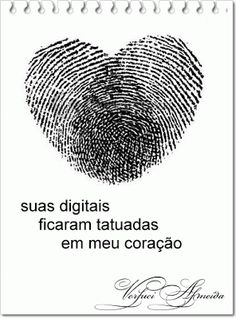 https://www.facebook.com/VerluciAlmeidaPoesias   <3 Suas digitais ficaram tatuadas em meu coração. (Verluci Almeida)