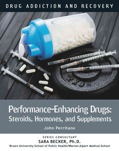 Performance-Enhancing Drugs: Steroids, Hormones, and Supplements