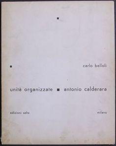 CALDERARA - BELLOLI Carlo, Unità organizzate. Antonio Calderara. Milano, Edizioni Salto, 1961.
