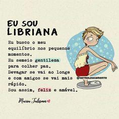 Eu sou Libriana.....
