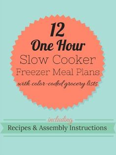 12 Slow Cooker Freezer Meal Plans that can be completed in just 1 hour!