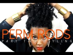 Perm Rod Greatness- Tutorials for Setting and Styling | Curly Nikki | Natural Hair Styles and Natural Hair Care
