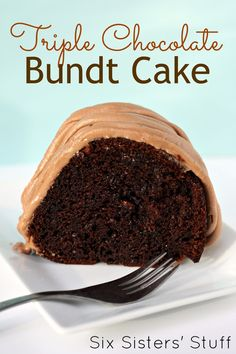 Triple Chocolate Bundt Cake--If you don't own a bundt pan, you can pick one up at Walmart for cheap.  This cake is begging for a scoop of vanilla ice cream beside it on that plate.
