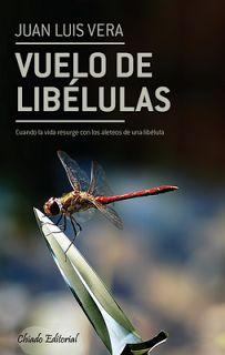 LO QUE LEO: VUELO DE LIBÉLULAS (JUAN LUIS VERA)