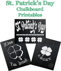 24 + great free printables including 3 St. Patrick's Day Chalkboard printables.
