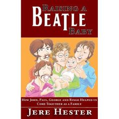 """Read """"Raising a Beatle Baby"""" by Jere Hester available from Rakuten Kobo. Journalist Jere Hester lives in Brooklyn with his wife, Theresa Wozunk, and their teenage daughter, Ella. Beatles Books, Beatles Art, The Beatles, Free Books, My Books, Baby Music, The Fab Four, Family Affair, Family Life"""