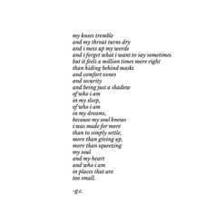 i mess up a lot. But it feels a million times more right than hiding behind masks and comfort zones and security and being just a shadow of myself. Poem Quotes, Words Quotes, Life Quotes, Sayings, Pretty Words, Beautiful Words, Poem A Day, Empowering Quotes, Some Words