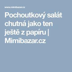 Pochoutkový salát chutná jako ten ještě z papíru   Mimibazar.cz Teen, Teenagers