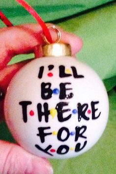 Do this with a mug for Pat F•R•I•E•N•D•S - handpainted- Friends- ornament- thank you for being a friend - ill be there for you stocking stuffer