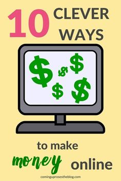 How to make money online: 10 Clever Ways to make money today!