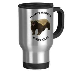 Template Travel Mugs & Thermal Tumblers Custom Travel Mugs, Honey Badger, Don't Care, Tumbler, Promotion, Link, Tableware, Hot, Dinnerware