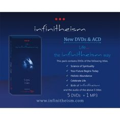 Life… the infinitheism way    This pack contains DVDs of the following titles.    1. Science of Spirituality    2. Your Future Begins Today    3. Holistic Abundance    4. Celebrate Life    5. Birth of  infinitheism    +    and the audio of the above 5 recordings