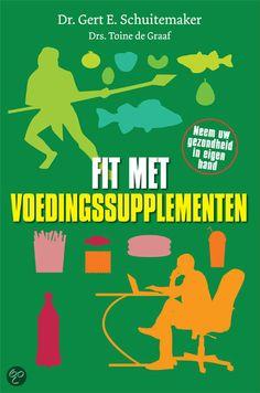 Fit met Voedingssupplementen, Gert E. Schuitemaker & Toine de Graaf
