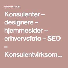 Konsulenter – designere – hjemmesider – erhvervsfoto – SEO – Konsulentvirksomhed indenfor design af hjemmesider, SEO, erhvervsfoto