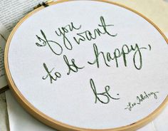 If you want to be happy be  9 inch embroidery by makenziandmadilyn, $37.00