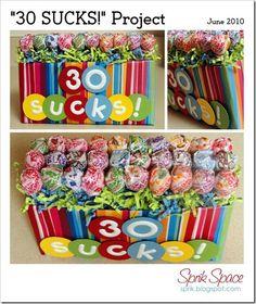 30 SUCKS - 30th birthday craft!!