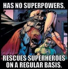 You don't need super powers when you're naturally a bad ass!