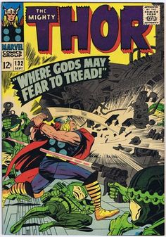 """Printed Colored Cover"" THE MIGHTY THOR #132 SEPT 1966. Story by Stan Lee, Cover & Art by Jack Kirby"