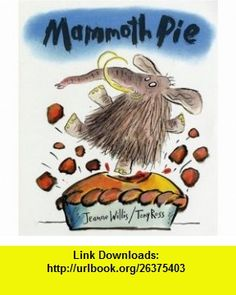 Mammoth Pie (9781842706596) Jeanne Willis, Tony Ross , ISBN-10: 1842706594  , ISBN-13: 978-1842706596 ,  , tutorials , pdf , ebook , torrent , downloads , rapidshare , filesonic , hotfile , megaupload , fileserve