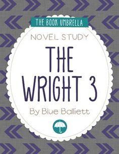 The Wright 3 by Blue Balliett novel study $