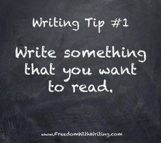 Write something that you want to read.