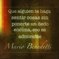 The Nicest Pictures: Mario Benedetti Great Quotes, Me Quotes, Inspirational Quotes, Qoutes, Just In Case, Just For You, Frases Love, Happy End, Quotes En Espanol