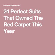 24 Perfect Suits That Owned The Red Carpet This Year