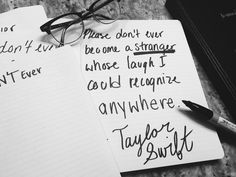 Please don't ever become a stranger whose laugh I could recognize anywhere Taylor Swift Reputation quotes lyrics New Year's Day