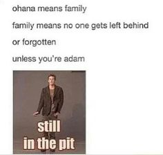 """""""So because of this Fandom/show, I'm pretty sure I'm never naming any of my children Adam. Probably for the best."""