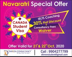 Do you want to study in Canada? Grab this Navratri Special Offer!! 30% Flat discount on IELTS Coaching + Consultancy Fees Waiver Hurry Up!! Don't miss this opportunity, Offer valid for 21st and 22 Oct. Call us now: 9904277799 Email: dhrronstudent@gmail.com #CanadaStudentVisa #navratrispecial #navratrioffer #bestvisaconsultant