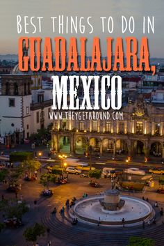 Best Things To Do In Guadalajara, Mexico