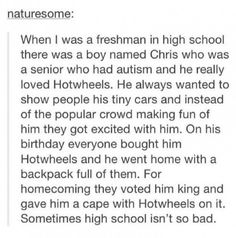 This homecoming king: My Tumblr, Tumblr Posts, Tumblr Funny, Sweet Stories, Cute Stories, Happy Stories, People Tumblr, Human Kindness, Touching Stories
