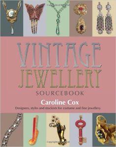 Vintage Jewellery Sourcebook: Designers, Styles and Stockists for Costume and Fine Jewellery: Caroline Cox: 9781780974286: Books - Amazon.ca