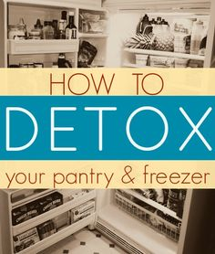 7 foods you might want to consider replacing in your kitchen - How to Detox Your Pantry and Freezer | Domestic Serenity