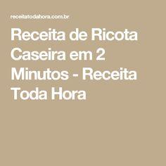 Receita de Ricota Caseira em 2 Minutos - Receita Toda Hora Marie, Food And Drink, Low Carb, Chocolate, Naked Cake, Cream Cheeses, Quiches, Creme, Banana