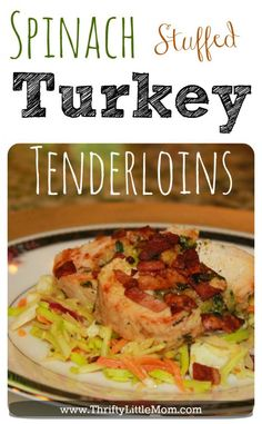 Spinach Stuffed Turkey Tenderloins. Great for a week night dinner switch or dinner party with friends.