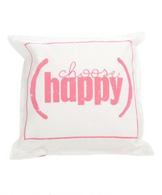 Loving this 'Choose Happy' Throw Pillow on #zulily! #zulilyfinds