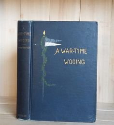 Antique Book A War Time Wooing 1888 Novel by by CrookedHouseBooks