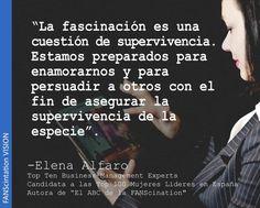 """""""La fascinación es una cuestión de supervivencia. Estamos preparados para enamorarnos y persuadir..."""" #FANScination"""