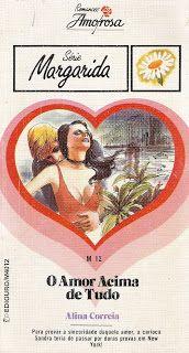 Clube Do Romance De Amor, Romances Amorosa e Romance Rebeca Blog: O Amor Acima De Tudo - Alina Correia - Romances Am...